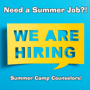 We are Hiring Summer Camp Counselors